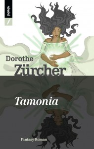 Tamonia -Dorothe Zürcher